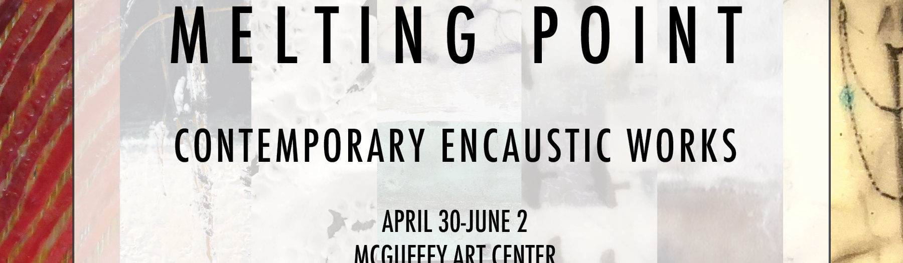 Melting Point: Contemporary Encaustic Works